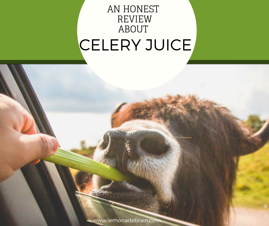 Celery Juice: An Honest Review - Lemonade Brain