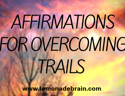 Affirmations for overcoming trails
