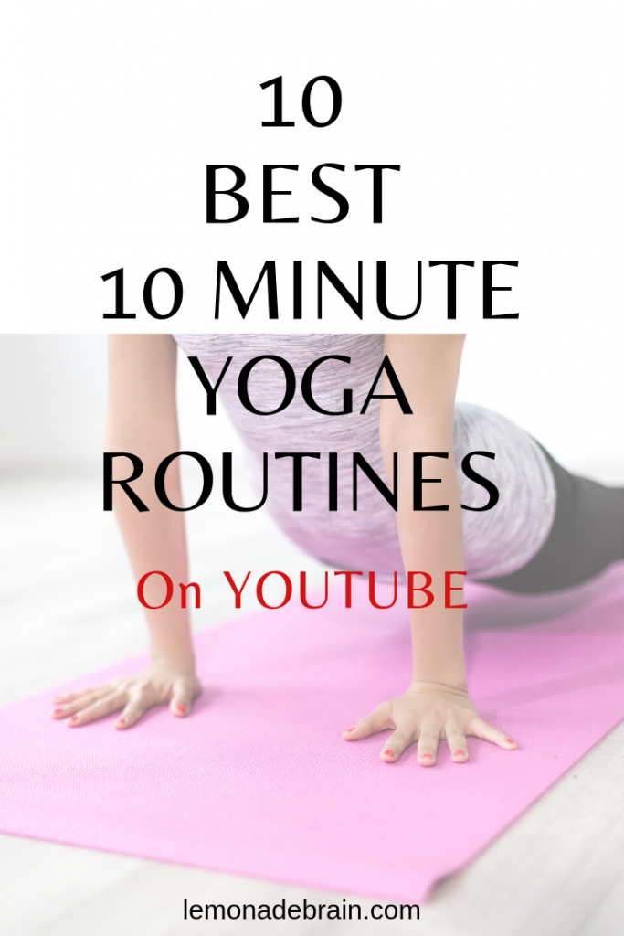 Best 10 Minute Yoga Routines - Lemonade Brain